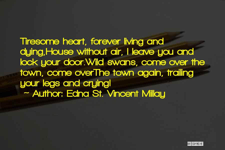 Lock Heart Quotes By Edna St. Vincent Millay