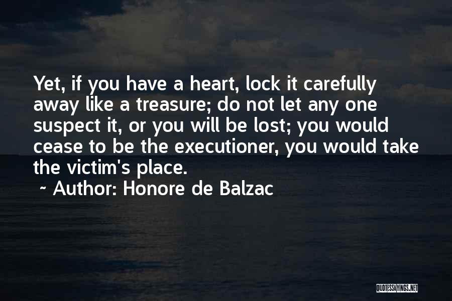 Lock Heart Quotes By Honore De Balzac