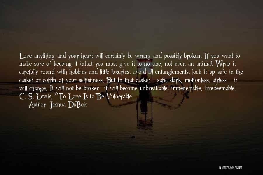 Lock Heart Quotes By Joshua DuBois