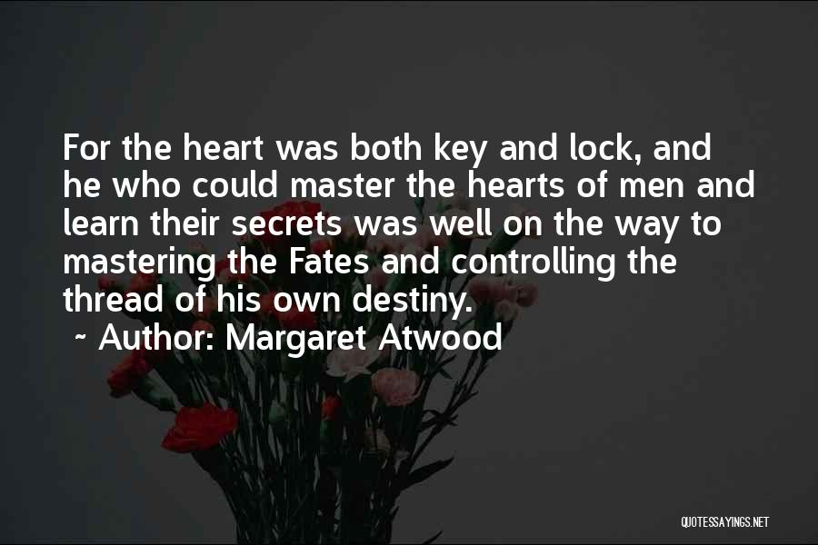 Lock Heart Quotes By Margaret Atwood
