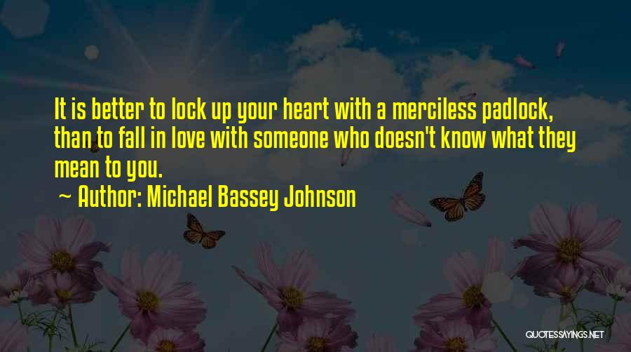 Lock Heart Quotes By Michael Bassey Johnson