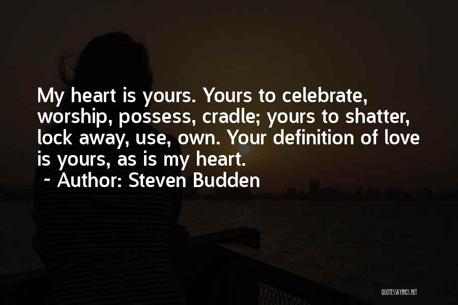 Lock Heart Quotes By Steven Budden