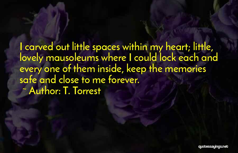 Lock Heart Quotes By T. Torrest