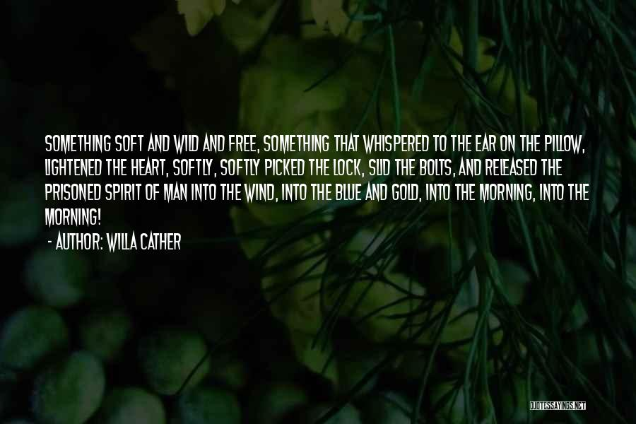 Lock Heart Quotes By Willa Cather
