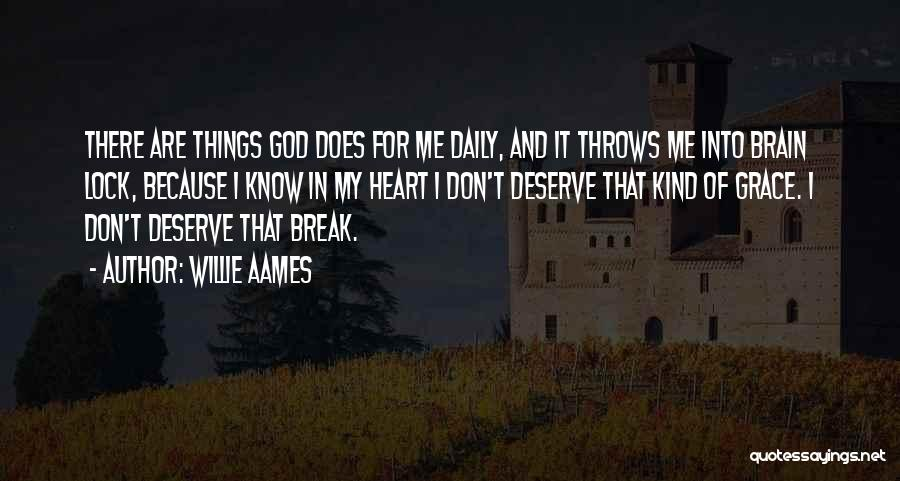 Lock Heart Quotes By Willie Aames