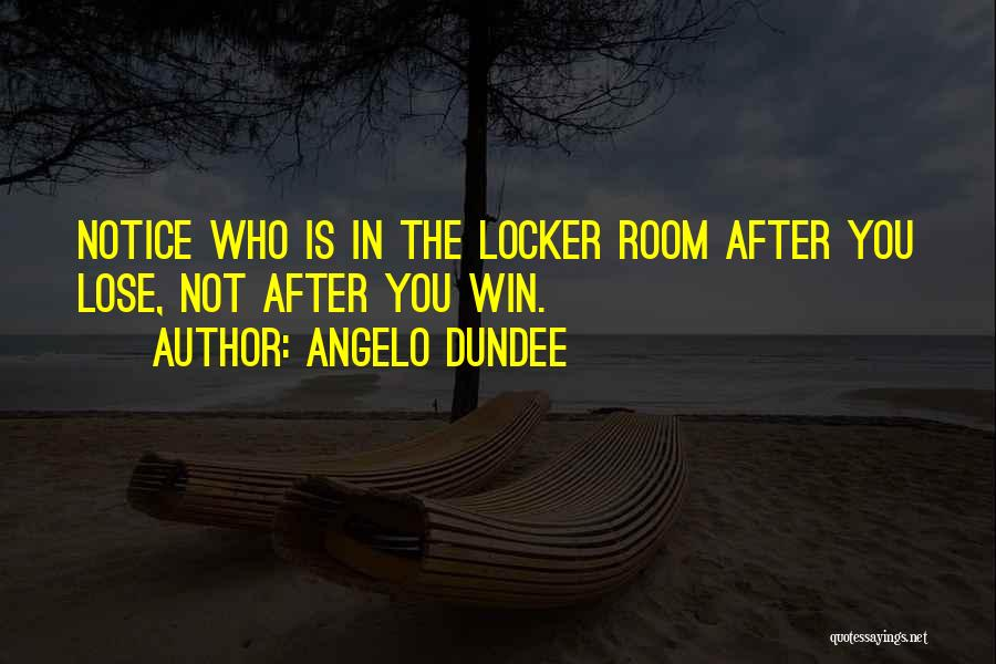 Locker Room Quotes By Angelo Dundee