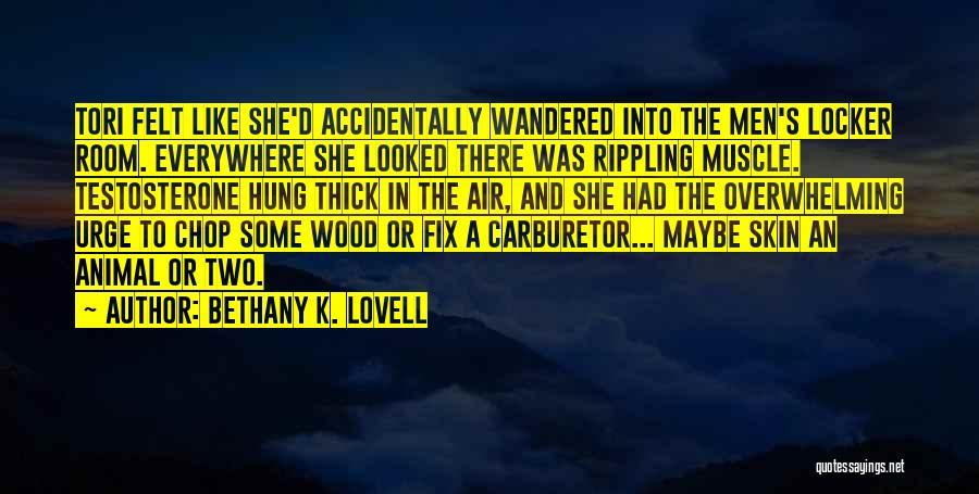 Locker Room Quotes By Bethany K. Lovell