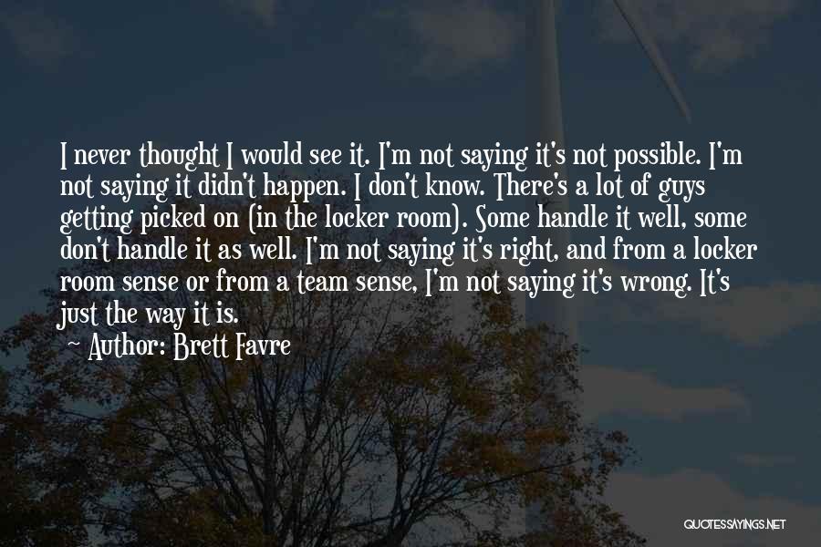 Locker Room Quotes By Brett Favre