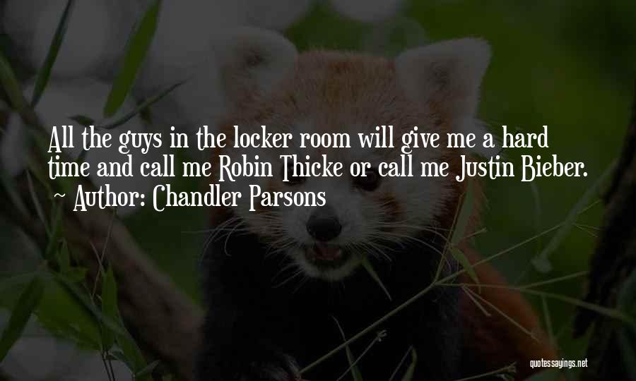 Locker Room Quotes By Chandler Parsons