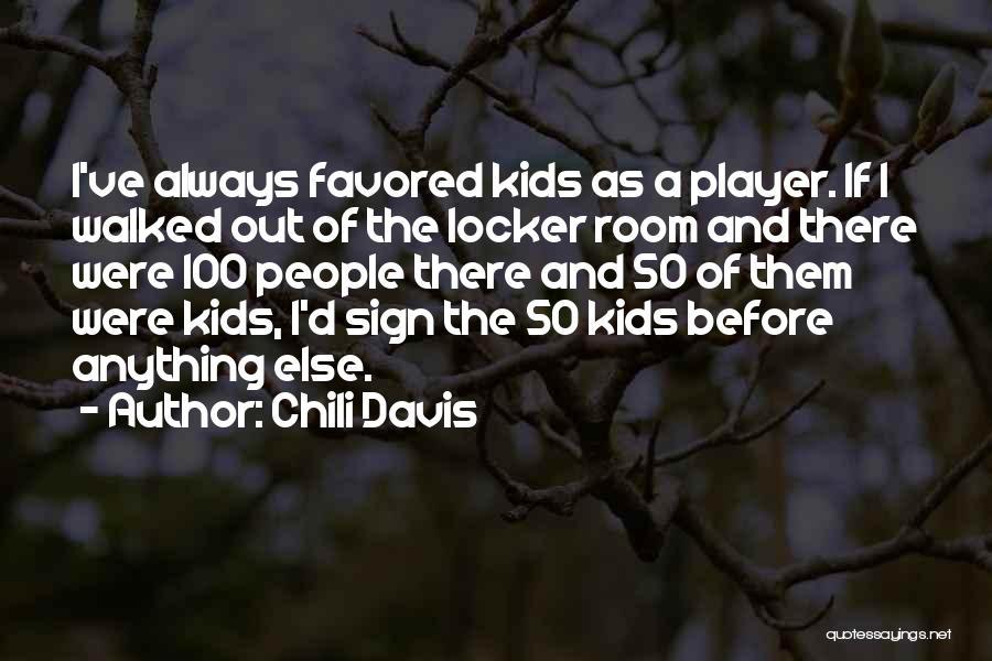 Locker Room Quotes By Chili Davis
