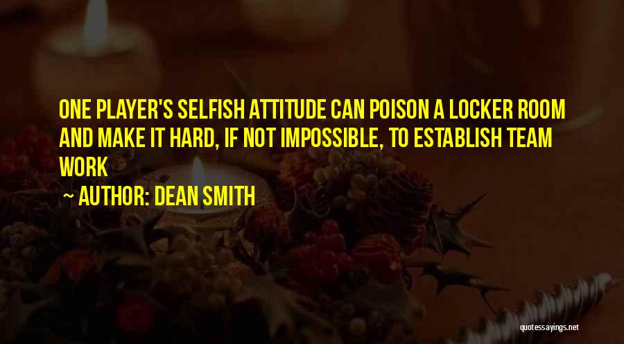 Locker Room Quotes By Dean Smith
