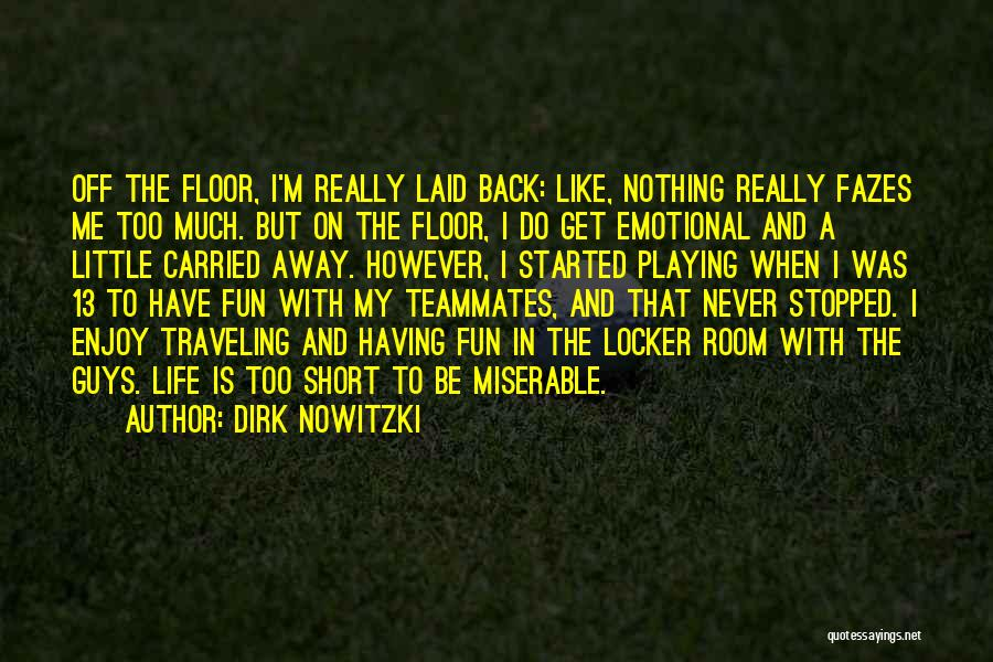 Locker Room Quotes By Dirk Nowitzki