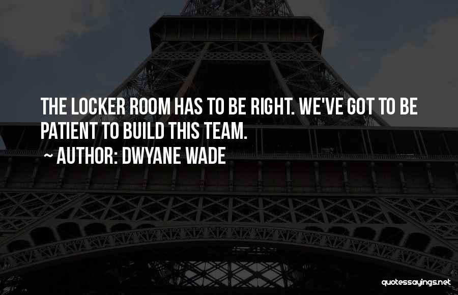Locker Room Quotes By Dwyane Wade