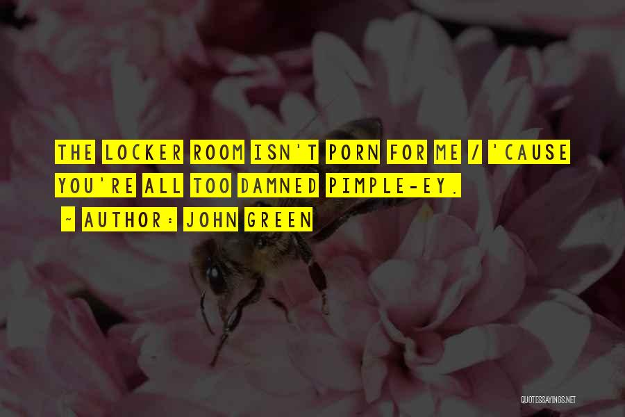 Locker Room Quotes By John Green