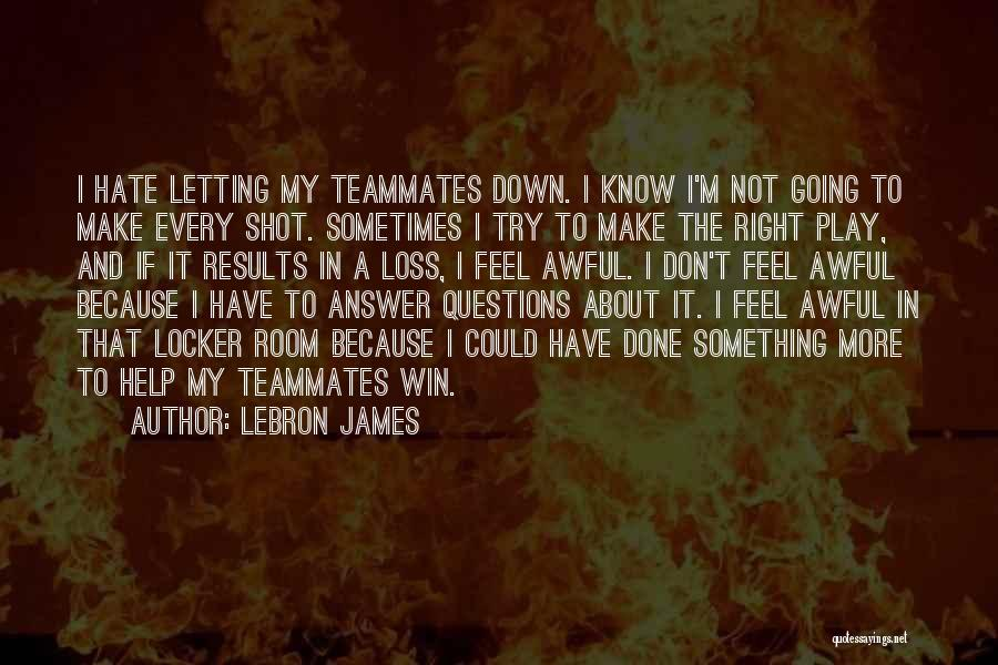 Locker Room Quotes By LeBron James