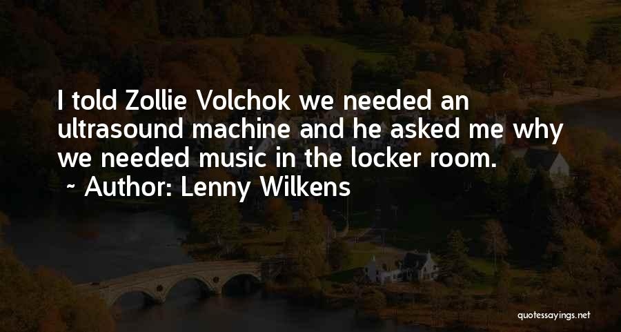 Locker Room Quotes By Lenny Wilkens