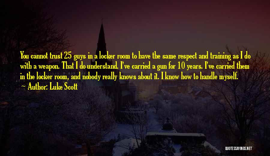 Locker Room Quotes By Luke Scott