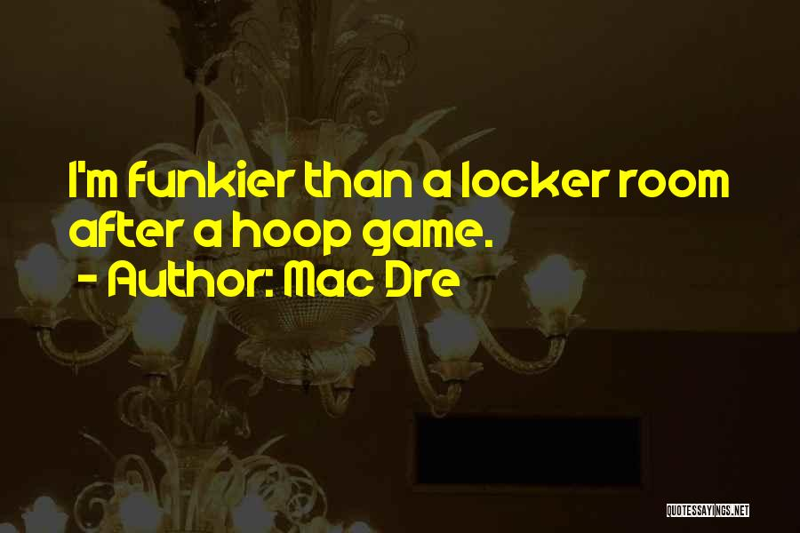 Locker Room Quotes By Mac Dre