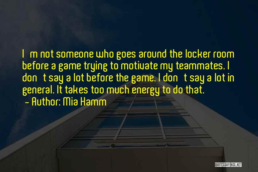 Locker Room Quotes By Mia Hamm