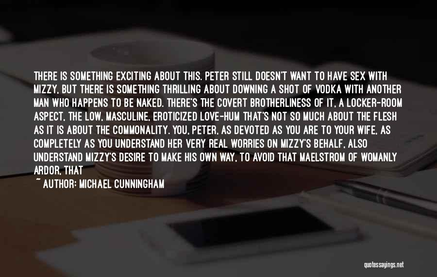 Locker Room Quotes By Michael Cunningham