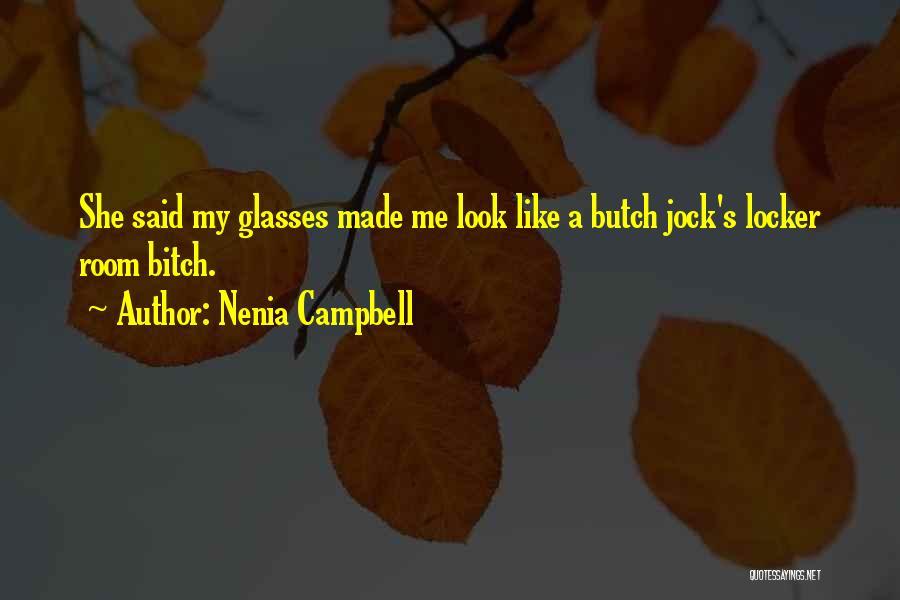 Locker Room Quotes By Nenia Campbell