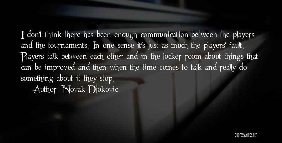 Locker Room Quotes By Novak Djokovic