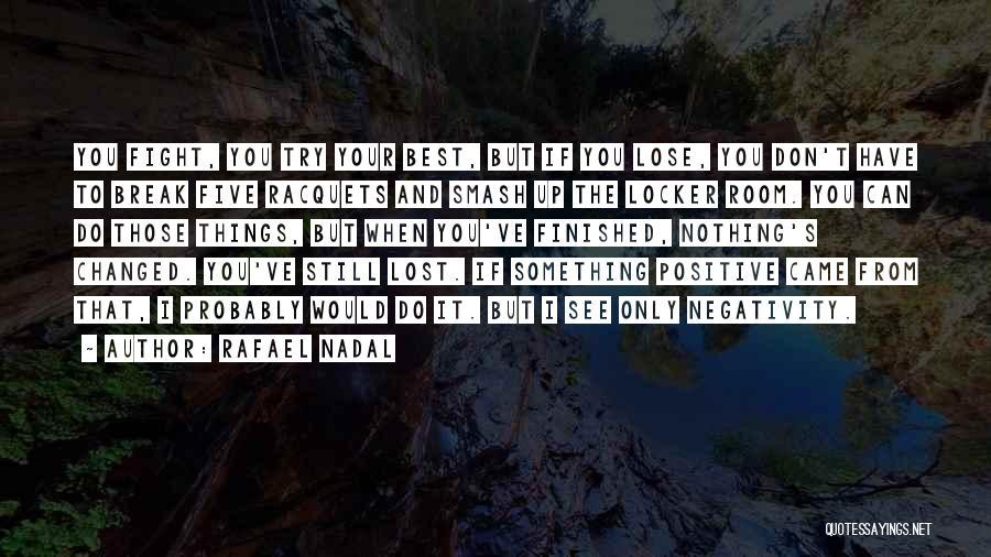 Locker Room Quotes By Rafael Nadal