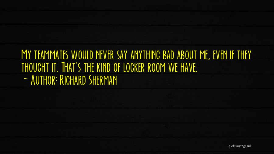 Locker Room Quotes By Richard Sherman