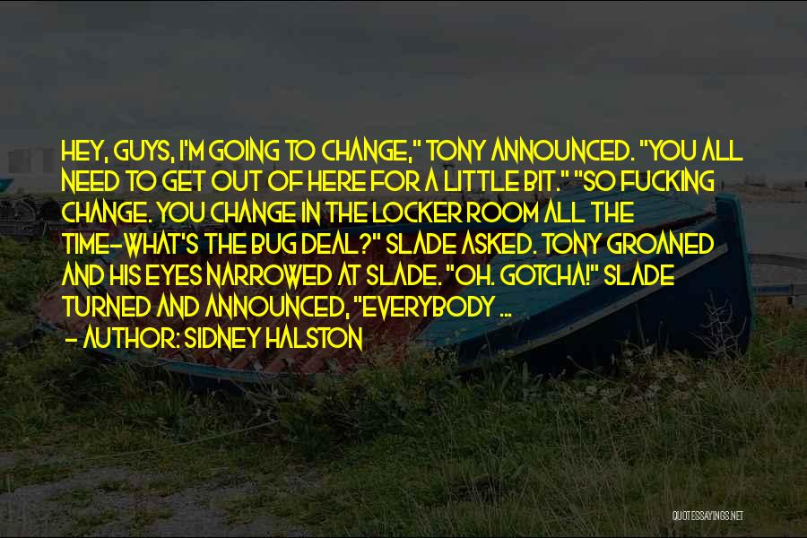 Locker Room Quotes By Sidney Halston
