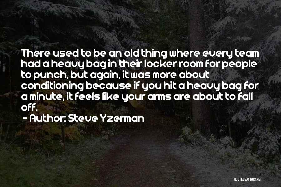 Locker Room Quotes By Steve Yzerman