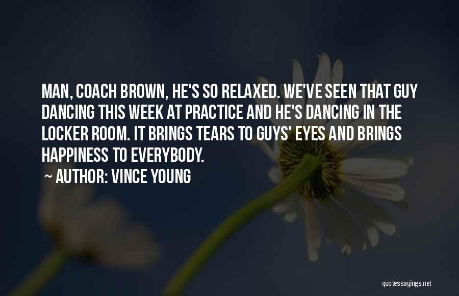 Locker Room Quotes By Vince Young