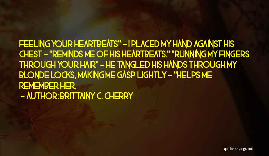 Locks Of Hair Quotes By Brittainy C. Cherry