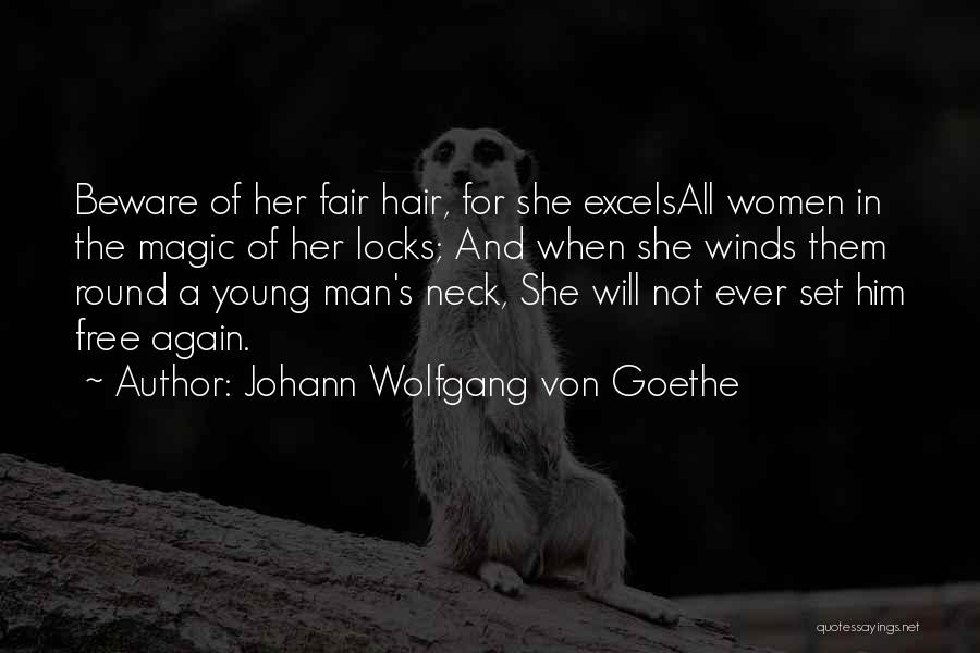 Locks Of Hair Quotes By Johann Wolfgang Von Goethe
