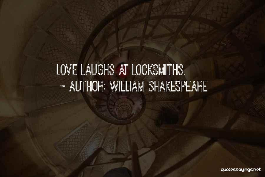 Locksmiths Quotes By William Shakespeare