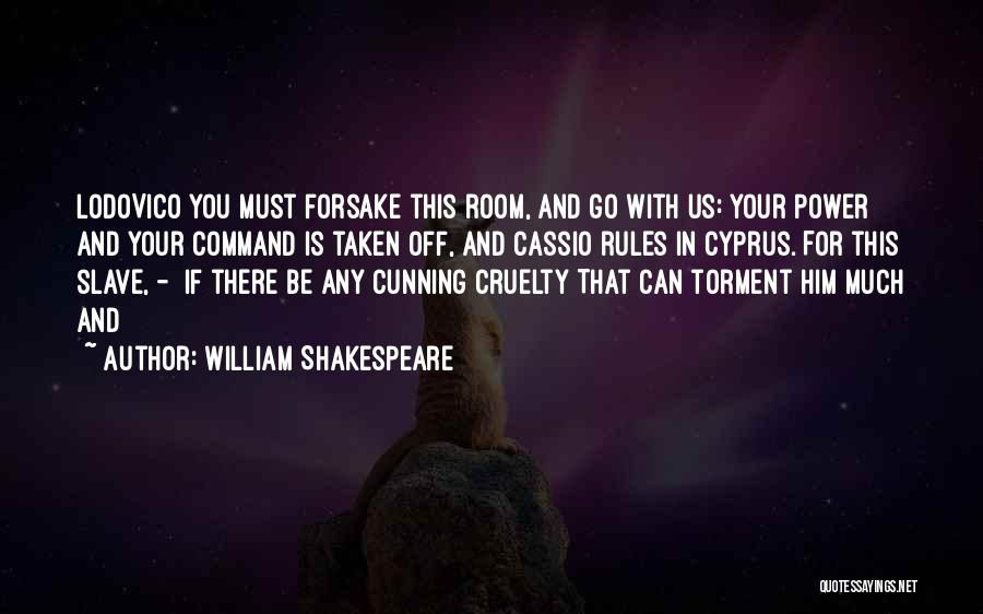 Lodovico Quotes By William Shakespeare