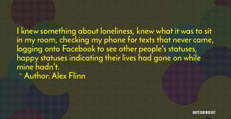 Logging Off Facebook Quotes By Alex Flinn