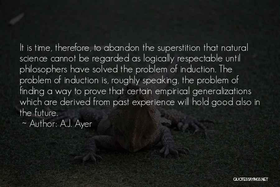Logically Speaking Quotes By A.J. Ayer