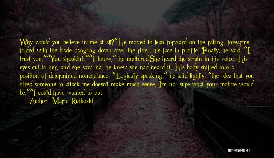 Logically Speaking Quotes By Marie Rutkoski