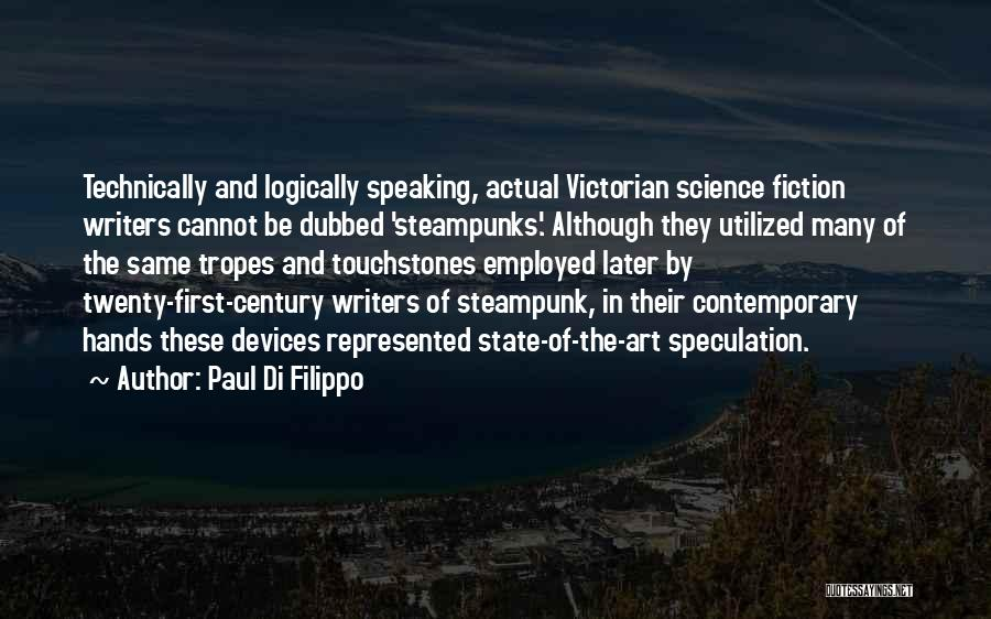 Logically Speaking Quotes By Paul Di Filippo