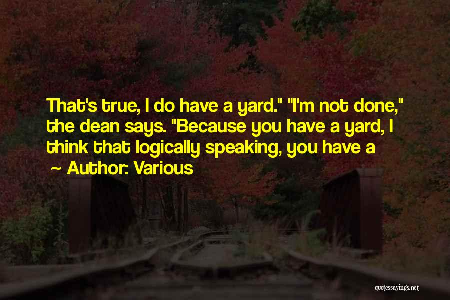 Logically Speaking Quotes By Various