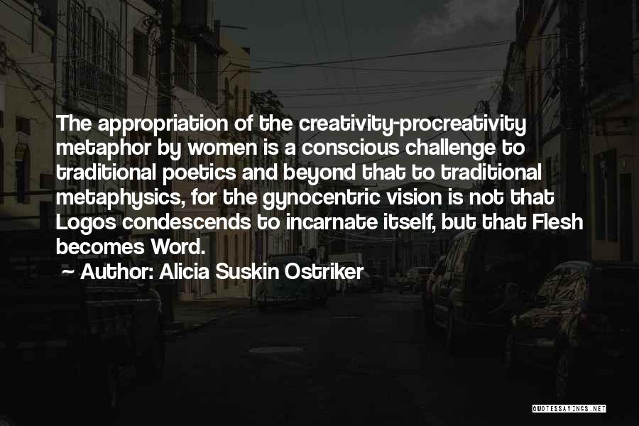 Logos Quotes By Alicia Suskin Ostriker