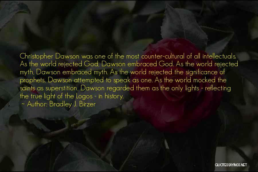 Logos Quotes By Bradley J. Birzer