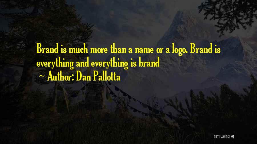 Logos Quotes By Dan Pallotta