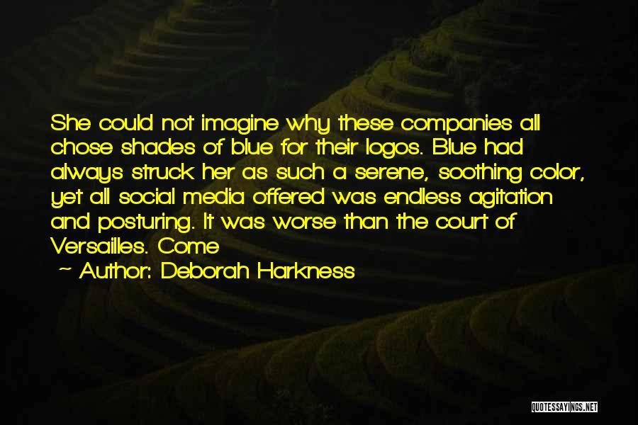 Logos Quotes By Deborah Harkness