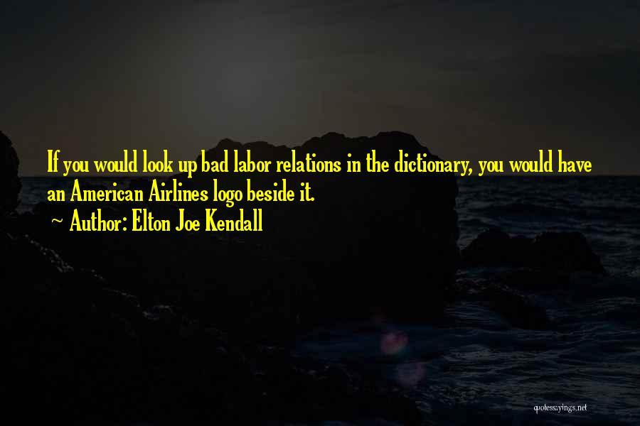 Logos Quotes By Elton Joe Kendall