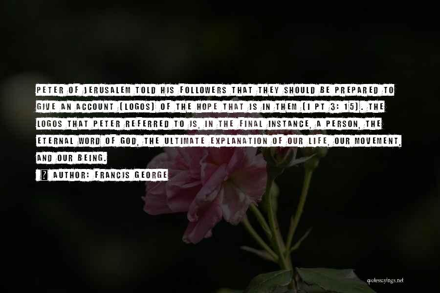 Logos Quotes By Francis George