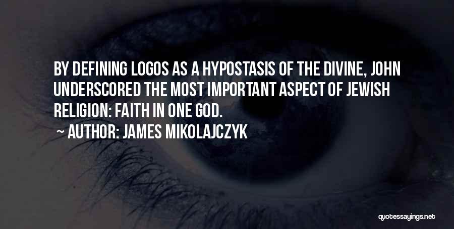 Logos Quotes By James Mikolajczyk