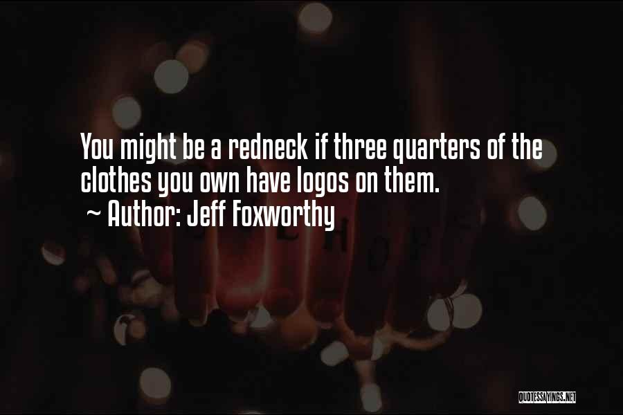 Logos Quotes By Jeff Foxworthy