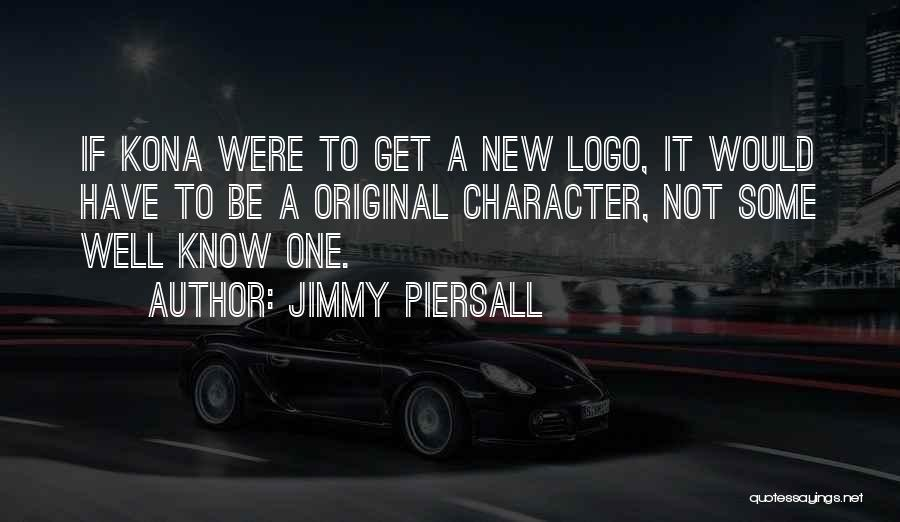 Logos Quotes By Jimmy Piersall