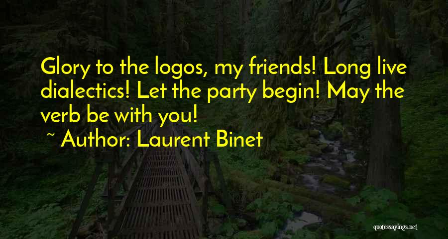 Logos Quotes By Laurent Binet